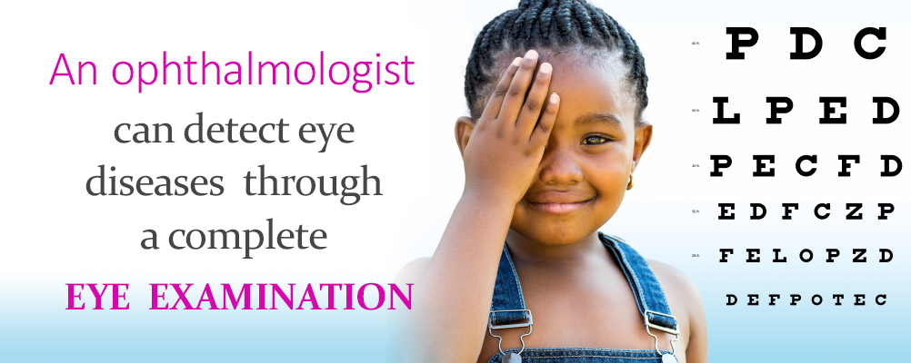 An Ophthalmologist can detect eye diseases through a complete eye examination